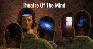 Theatre of the mind