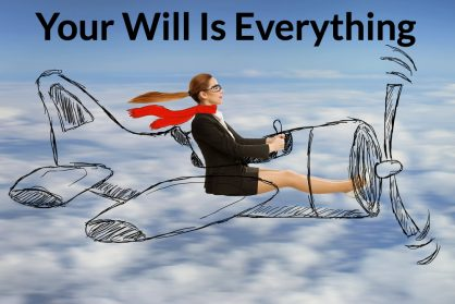 your will is everything