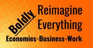 Reimagine Everything work economy environment society business education