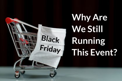 Forget Black Friday