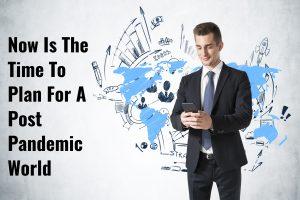 planning post pandemic world